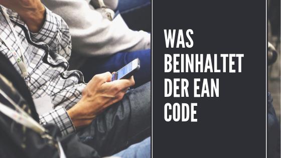 Was beinhaltet der EAN Code